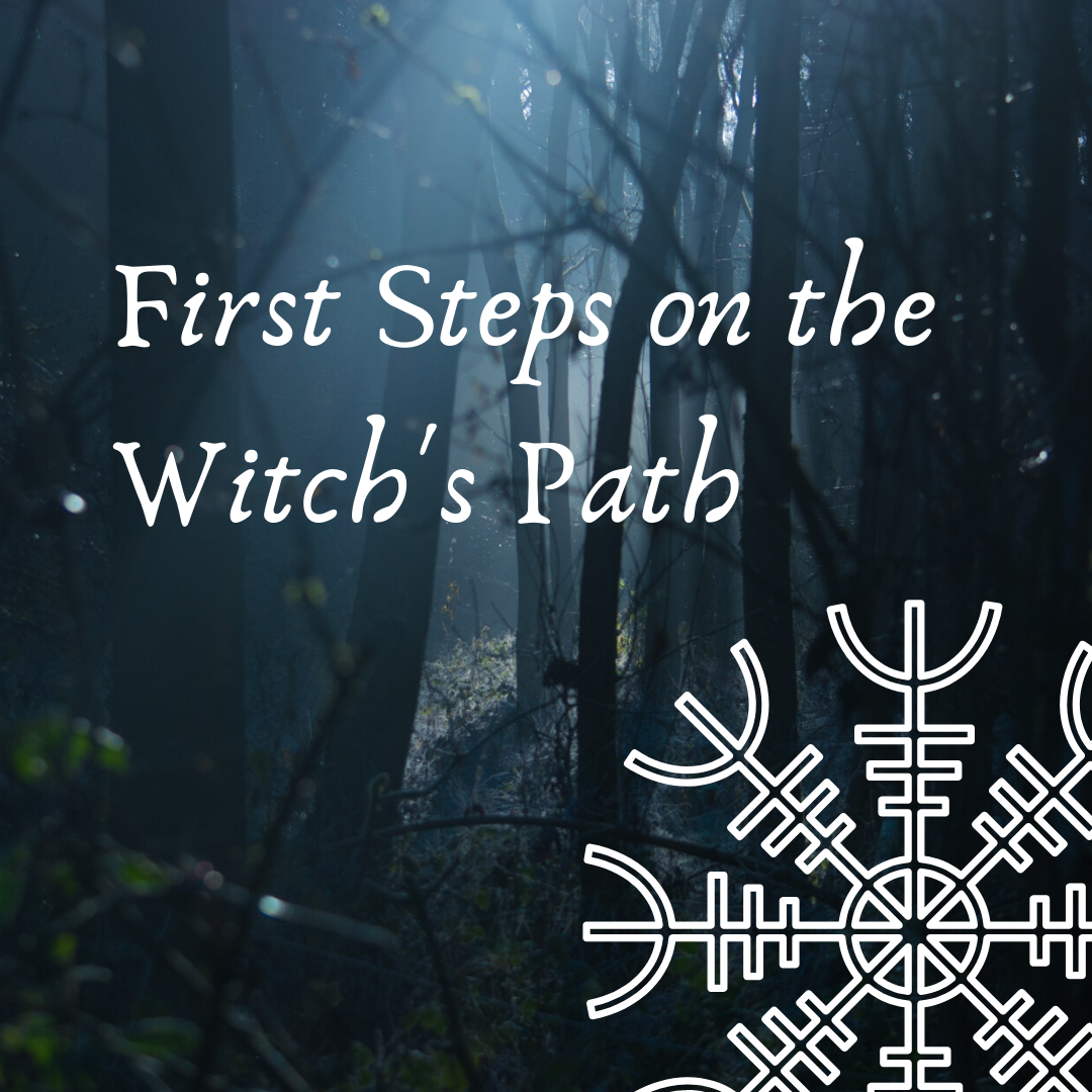 First Steps on the Witch's Path - April 4th - 1:00 PM - 2:30 PM