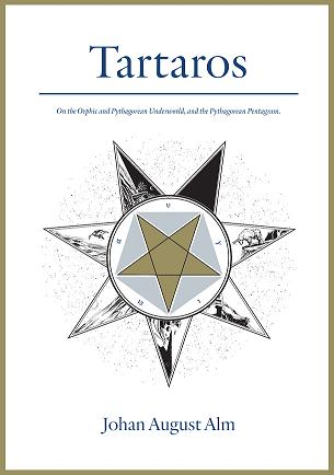 Tartaros On the Orphic and Pythagorean Underworld and the Pythagorean Pentacle